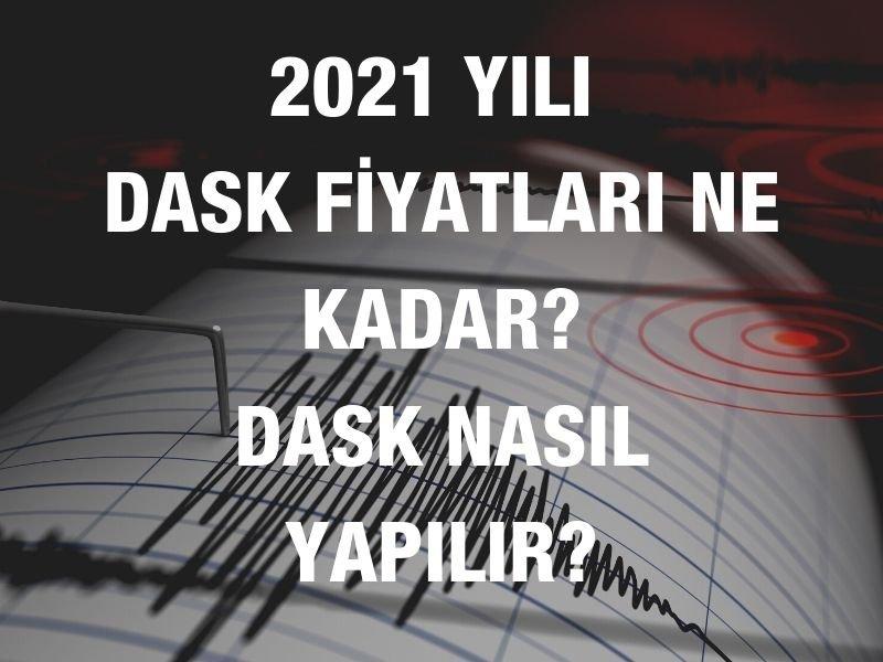 2021 DASK FİYATLARI NEDİR?
