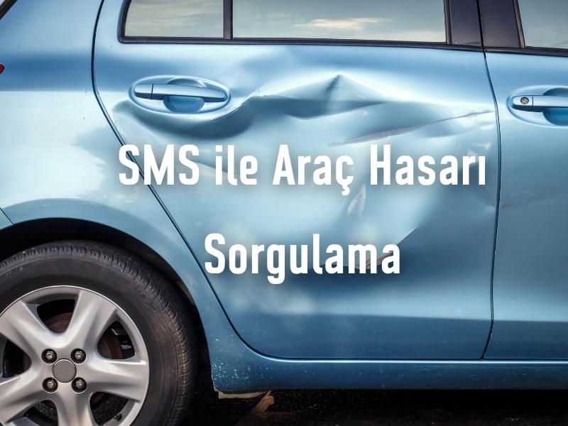SMS ile Araç Hasarı Sorgulama